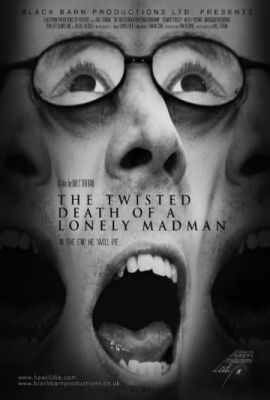The Twisted Death of a Lonely Madman (2016)