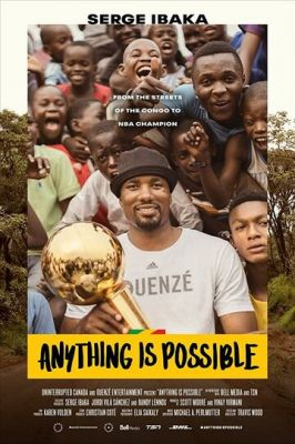 Anything is Possible: A Serge Ibaka Story (2019)
