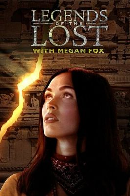 Legends of the Lost with Megan Fox (2018)